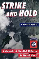 Strike and hold : a memoir of the 82nd Airborne in World War II