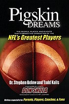Pigskin dreams : the people, the places & events that forged the character of the NFL's greatest players