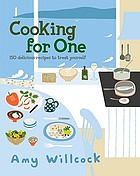 Cooking for one : 150 recipes to treat yourself