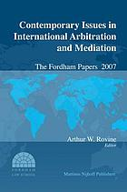 Contemporary issues in international arbitration and mediation : the Fordham papers 2008