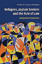 Refugees, asylum seekers and the rule of law : comparative perspectives