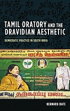 Tamil oratory and the Dravidian aesthetic : democratic practice in south India