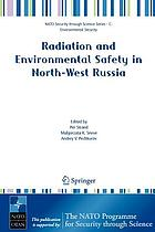 Radiation and environmental safety in North-West Russia : use of impact assessments and risk estimation
