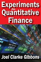 Experiments in quantitative finance