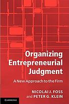 Organizing entrepreneurial judgment : a new approach to the firm
