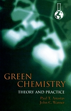 Green chemistry : theory and practice