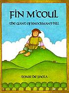 Fin M'Coul : the giant of Knockmany Hill