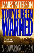 You've been warned : a novel