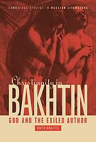 Christianity in Bakhtin : God and the exiled author