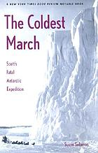The coldest March : Scott's fatal Antarctic expedition