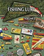 Modern fishing lure collectibles. Vol. 2 : identification & value guide