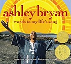 Ashley Bryan : words to my life's song