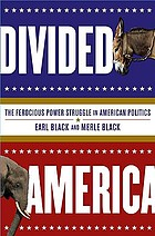 Divided America : the ferocious power struggle in American politics