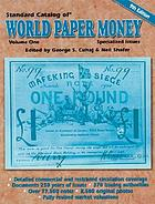 Standard catalog of world paper money. Vol. 1, Specialized issues