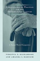 Gerontological practice for the twenty-first century : a social work perspective
