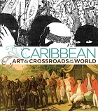 Caribbean : art at the crossroads of the world