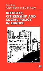 Refugees, citizenship, and social policy in Europe