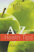 A to Z of health tips : it's so natural
