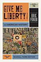Give me liberty! : an american history volume 2 from 1865.