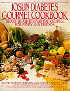 The Joslin Diabetes gourmet cookbook : heart-healthy, everyday recipes for family and friends