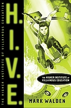 H.I.V.E. : the Higher Institute of Villainous Education