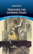 Through the looking-glass : and what Alice found there