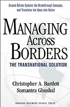 Managing across borders : the transnational solution