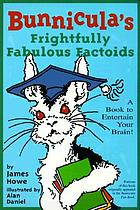 Bunnicula's frightfully fabulous factoids : a book to entertain your brain!