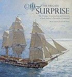 The frigate Surprise : the complete story of the ship made famous in the novels of Patrick O'Brian