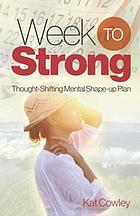 Week to strong : thought-shifting mental shape-up plan