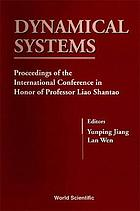 Dynamical systems : proceedings of the international conference in honor of Professor Liao Shantao : Peking University, China, 9-12 August 1998