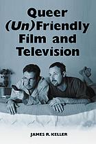 Queer (un)friendly film and television