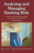 Analyzing and managing banking risk : a framework for assessing corporate governance and financial risk