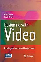 Designing with video : focusing the user-centred design process