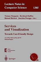 Services and visualization : towards user-friendly design : ACoS'98, VISUAL'98, AIN'97 selected papers