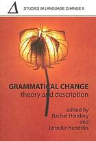 Grammatical change : theory and description