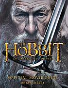 The hobbit : an unexpected journey : official movie guide