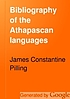 Bibliography of the Athapascan languages by James Constantine Pilling