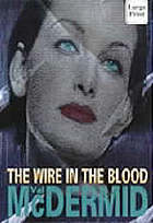The wire in the blood.