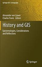 History and GIS : epistemologies, considerations and reflections