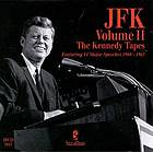 JFK. Volume II, The Kennedy tapes : featuring speeches given by John F. Kennedy.