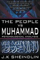 The people vs. Muhammad : psychological analysis