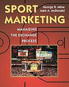 Sport marketing : managing the exchange process