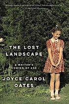 The lost landscape : a writer's coming of age