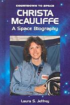 Christa McAuliffe : a space biography