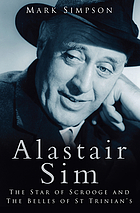 Alastair Sim : the star of Scrooge and The belles of St Trinian's
