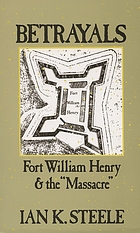 Betrayals : Fort William Henry and the massacre