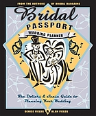 Bridal passport wedding planner : the dollars & sense guide to planning your wedding