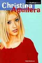 Christina Aguilera : the unofficial book