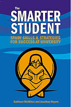 The smarter student : skills and strategies for success at university